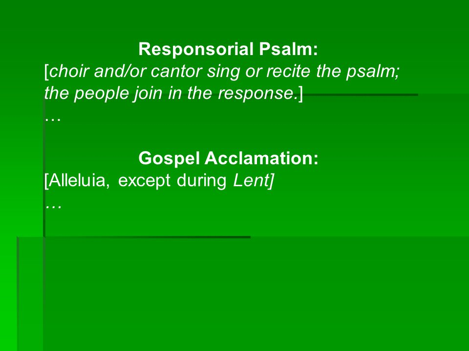 Responsorial Psalm: [choir and/or cantor sing or recite the psalm; the people join in the response.]